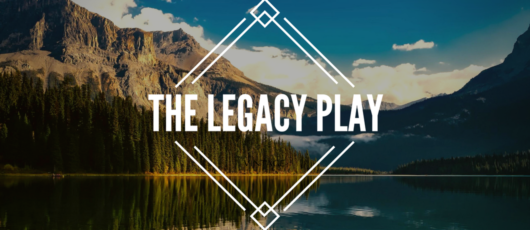 The Legacy Play