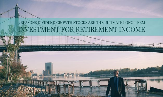 3 Big Reasons Dividend Growth Stocks Are The Ultimate Long-Term Investment For Retirement Income