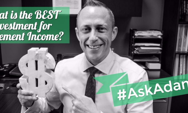 #AskAdamZ – Episode 007 – What is the BEST Investment for Retirement Income?