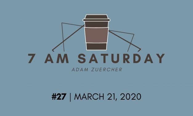7am Saturday #27 – Brace yourself. But, this too shall pass!
