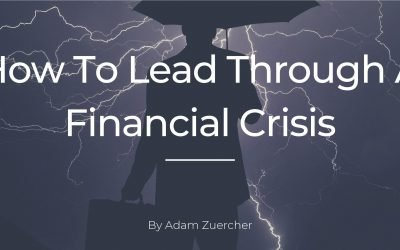 How To Lead Through A Financial Crisis