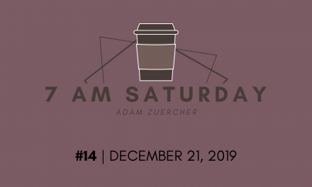 7am Saturday #14 – December 21, 2019
