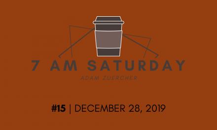 7am Saturday #15 – December 28, 2019