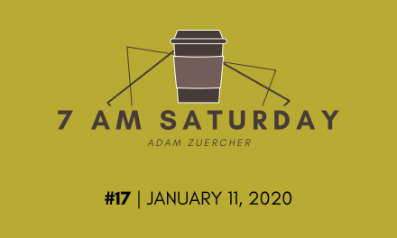 7am Saturday #17 – January 11, 2020