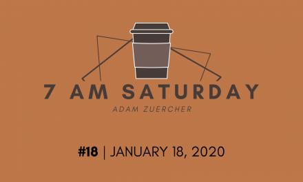 7am Saturday #18 – January 18, 2020