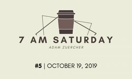 7am Saturday #5 – October 19, 2019