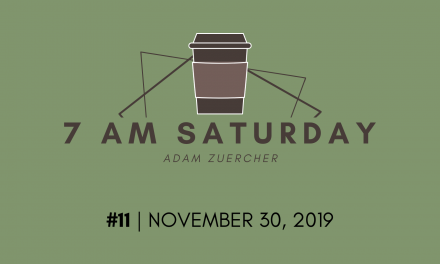 7am Saturday #11 – November 30, 2019